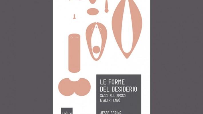 """Recensione libro """"Le forme del desiderio: saggi sul sesso e altri tabù"""" – Jesse Bering"""